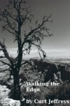Walking the Edge - Curt Jeffreys