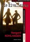 Die Rivalinnen. Adaptiert - Norgard Kohlhagen