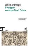 Il vangelo secondo Gesù Cristo - José Saramago, Rita Desti
