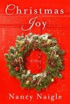 Christmas Joy: A Novel - Nancy Naigle