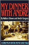 My Dinner with André: A Screenplay - Wallace Shawn,  Andre Gregory