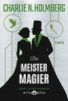 Die Meistermagier (Die Magier 3) - Charlie N. Holmberg, Nadja Schuhmacher