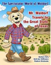 The Spectacular World of Waldorf: Mr. Waldorf Travels to the Great State of Texas - Beth Ann Stifflemire, Barbara Terry
