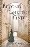 Beyond the Ghetto Gates - Michelle  Cameron