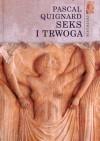 Seks i trwoga - Pascal Quignard