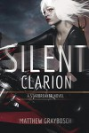 Silent Clarion: Always the Quiet Ones - Matthew Graybosch