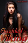 Suckled by the Viking - Cindel Sabante