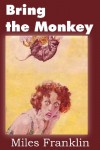 Bring the Monkey - Miles Franklin