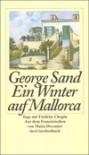 Ein Winter auf Mallorca. Tage mit Frederic Chopin. - George Sand