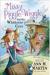 Missy Piggle-Wiggle and the Whatever Cure - Annie Parnell, Ben Hatke, Ann M. Martin