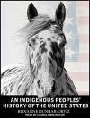 An Indigenous Peoples' History of the United States - Roxanne Dunbar-Ortiz, Laural Merlington