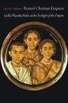 Rome's Christian Empress: Galla Placidia Rules at the Twilight of the Empire - Joyce E. Salisbury