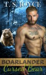 Boarlander Cursed Bear (Boarlander Bears) (Volume 5) - T.S. Joyce