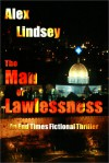 The Man of Lawlessness - Alex Lindsey