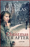 Christmas Ever After - Elyse Douglas