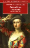 The Rover and Other Plays: The Rover; The Feigned Courtesans; The Lucky Chance; The Emperor of the Moon - Aphra Behn, Jane Spencer
