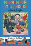 Hurrah For Little Noddy - Enid Blyton