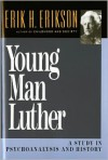 Young Man Luther: A Study in Psychoanalysis and History - Erik H. Erikson