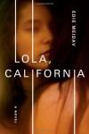 Lola, California - Edie Meidav