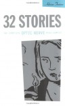 32 Stories: The Complete Optic Nerve Mini-Comics - Adrian Tomine