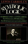 Lewis Carroll's Symbolic Logic - Lewis Carroll, W.W. Bartley III