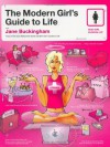 The Modern Girl's Guide to Life - Jane Buckingham