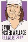 The Last Interview and Other Conversations - David Foster Wallace