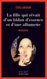 Millénium, Tome 2 : La fille qui rêvait d'un bidon d'essence et d'une allumette - Stieg Larsson