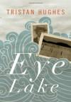 Eye Lake - Tristan Hughes