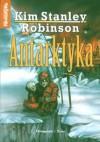 Antarktyka - Kim Stanley Robinson, Łukasz Praski