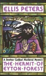 The Hermit of Eyton Forest (Chronicles of Brother Cadfael, #14) - Ellis Peters