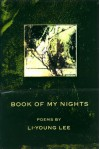Book of My Nights: Poems (American Poets Continuum, 68) - Li-Young Lee