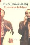Elementarteilchen - Michel Houellebecq, Uli Wittmann