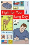 Fight for Your Long Day - Alex Kudera