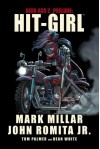Hit-Girl - Mark Millar, John Romita Jr.