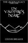The Vampire's Heart (The Legion Legacy, #1) - Cochin Breaker
