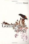 The Gormenghast Trilogy - Mervyn Peake