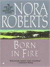 Born in Fire (Irish Born Concannon Sisters, #1) - Nora Roberts
