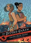 The Divided Earth (The Nameless City #3) - Faith Erin Hicks