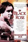 The Black Rose - Tananarive Due