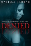 Denied (The Monster Trilogy Book 2) - Marissa Farrar