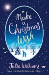 Make A Christmas Wish - Julia Williams