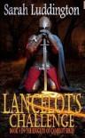 Lancelot's Challenge - Sarah Luddington