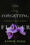 The Forgetting Flower -  Karen Hugg