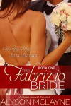 The Fabrizio Bride (Sizzling Sexy Santa Barbara Book 1) - Alyson McLayne
