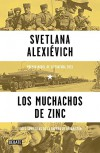 Los muchachos de zinc / Zinky Boys: Soviet Voices from the Afghanistan War (Spanish Edition) - Svetlana Alexievich