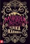 Myrrha - Ulrika Kärnborg