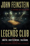 The Legends Club: Dean Smith, Mike Krzyzewski, Jim Valvano, and an Epic College Basketball Rivalry - John Feinstein