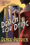 Design for Dying - Renee Patrick