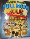 Full Moon Soup, or The Fall of the Hotel Splendide - Alastair Graham